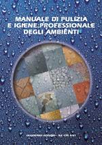 Manuale di pulizia e igiene professionale degli ambienti